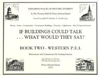 If buildings could talk - what would they say? : Book Two - Western P.E.I.